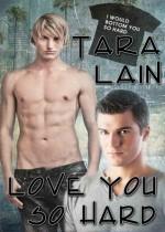 Love You So Hard - Tara Lain