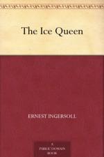 The Ice Queen - Ernest Ingersoll