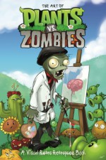 The Art of Plants vs. Zombies: A Visual Retro Retrospec Book - Philip Simon, Various