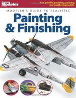 Modeler's Guide to Realistic Painting & Finishing (FineScale Modeler Books) - Jeff Wilson