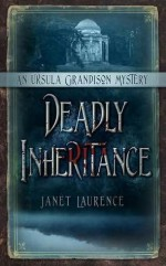 Deadly Inheritance: An Ursula Grandison Mystery - Janet Laurence