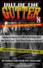 Out of the Gutter 8 - David Corbett, Michael Bracken, Matthew Louis, Les Edgerton, David James Keaton, C.S. DeWildt, Court Merrigan, Joe Clifford, Jen Conley, Tom Pitts