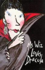 Ms Wiz Loves Dracula - Terence Blacker, Tony Ross