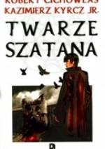Twarze Szatana - Robert Cichowlas