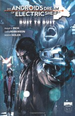 Do Androids Dream of Electric Sheep?: Dust To Dust #1 - Philip K. Dick, Chris Roberson, Robert Adler