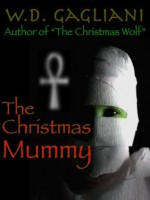 The Christmas Mummy - W.D. Gagliani