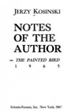 Notes of the author. The painted bird - Jerzy Kosiński
