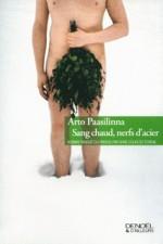 Sang chaud, nerfs d'acier - Arto Paasilinna, Anne Colin du Terrail
