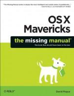 OS X Mavericks: The Missing Manual - David Pogue