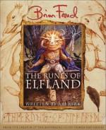 The Runes of Elfland - Brian Froud, Ari Berk