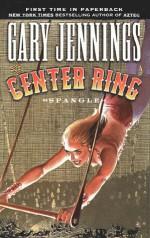 The Center Ring - Gary Jennings