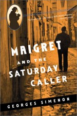 Maigret and the Saturday Caller - Georges Simenon, Tony White