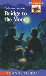 Bridge to the Moon - Anne Schraff