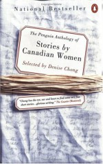 Penguin anthology of stories by Canadian women - Denise Chong