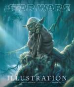 Star Wars Art: Illustration - Lucasfilm Ltd, Steven Heller, Howard Roffman