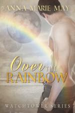 Over the Rainbow - Anna Marie May