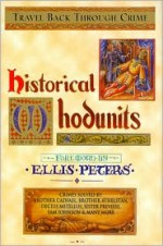 Historical Whodunits - Mike Ashley, Elizabeth Peters, Herodotus, Breni James, John Maddox Roberts, Wallace Nichols, Mary Reed, Eric Mayer, Robert van Gulik, Peter Tremayne, Ellis Peters, Margaret Frazer, Mary Monica Pulver, Theodore Mathieson, Joe Gores, S.S. Rafferty, Lillian de la Torre, Raym