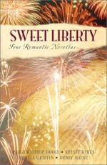 Sweet Liberty - Paige Winship Dooly, Pamela Griffin, Debby Mayne, Kristy Dykes