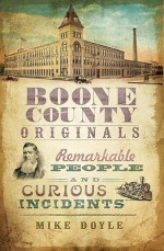 Boone County Originals: Remarkable People and Curious Incidents - Mike Doyle