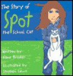 The Story of Spot the School Cat - Diane Brookes, Stephen Lewis