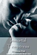 Immortal Temptress - Aileen Fish