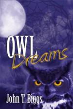 Owl Dreams - John T. Biggs