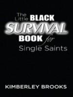 The Little Black Survival Book for Single Saints: Official Survival Guide for Christian Singles - Kim Brooks