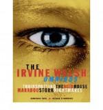Irvine Welsh Omnibus, The - Trainspotting - The Acid House - Marabou Stork Nightmares - Irvine Welsh