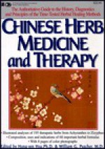 Chinese Herb Medicine and Therapy - Hong-Yen Hsu, William G. Peacher