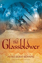 The Glassblower (The Glassblower Trilogy Book 1) - Samuel Willcocks, Petra Durst-Benning