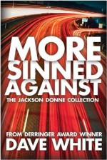 More Sinned Against - Dave White