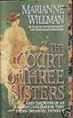 The Court of Three Sisters - Marianne Willman