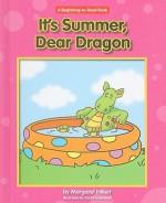 It's Summer, Dear Dragon - Margaret Hillert