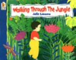 Walking Through the Jungle Big Book - Julie Lacome