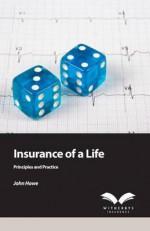 Insurance of a Life: Principles & Practice - John Howe