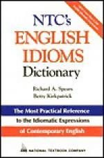 NTC's English Idioms Dictionary - Richard A. Spears, Betty Kirkpatrick