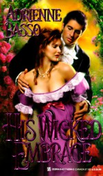 His Wicked Embrace - Adrienne Basso