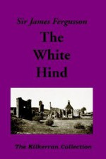 The White Hind - James Fergusson