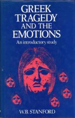 Greek Tragedy And The Emotions: An Introductory Study - William Bedell Stanford