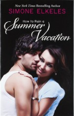 How to Ruin a Summer Vacation - Simone Elkeles