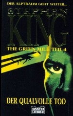 The Green Mile, Teil 4: Der qualvolle Tod - Stephen King, Joachim Honnef