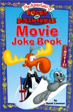 Adventures of Rocky and Bullwinkle: Movie Joke Book - David Lewman