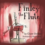 Finley the Flute - Claire Geddes, Noel Tuazon