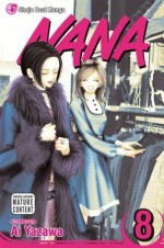 Nana, Vol. 8: v. 8 - Ai Yazawa