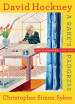 David Hockney: The Biography, 1937-1975 - Christopher Simon Sykes