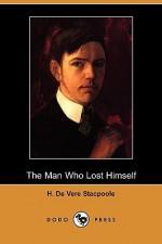 The Man Who Lost Himself (Dodo Press) - Henry de Vere Stacpoole