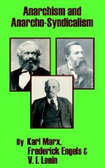 Anarchism and Anarcho-syndicalism - Karl Marx, Vladimir Ilyich Lenin, Friedrich Engels