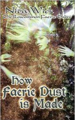 How Faerie Dust is Made - Nita Wick