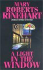 A Light In The Window - Mary Roberts Rinehart
