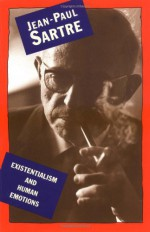 Existentialism and Human Emotions - Jean-Paul Sartre
